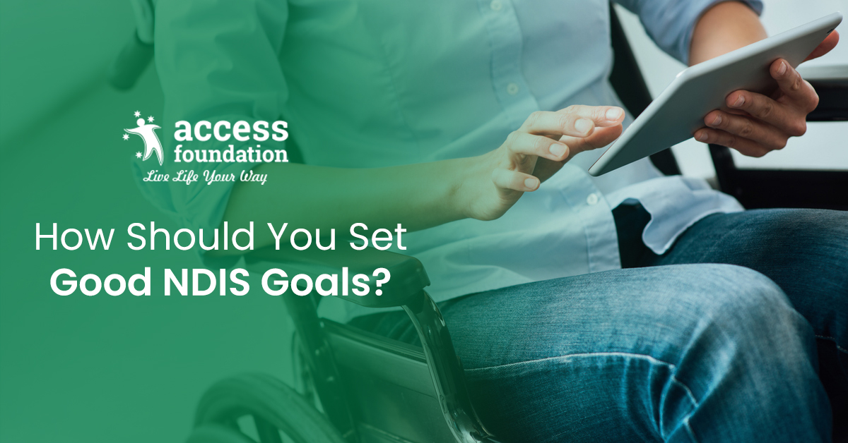 How Should You Set Good NDIS Goals?