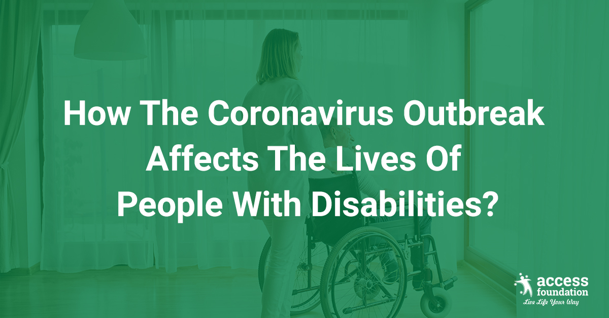 How The Coronavirus Outbreak Affects The Lives Of People With Disabilities?