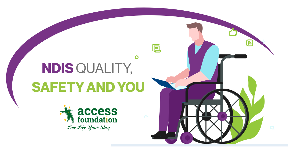 NDIS Quality, Safety and You